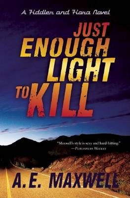 Just Enough Light to Kill by A E Maxwell image