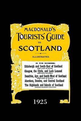 Macdonald's Tourists' Guide to Scotland,1925