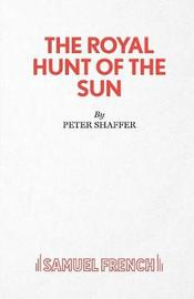 Royal Hunt of the Sun by Peter Shaffer