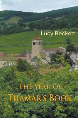 The Year of Thamar's Book by Lucy Beckett