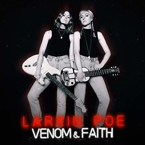 Venom & Faith by Larkin Poe