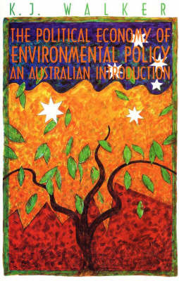 The Political Economy of Environmental Policy: An Australian Introduction by K.J. Walker image