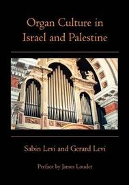 Organ Culture in Israel and Palestine by Gerard Levi