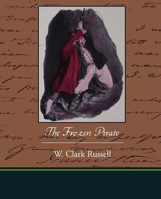 The Frozen Pirate by W Clark Russell