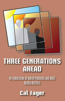 Three Generations Ahead by Cal Fager