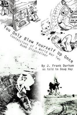 You Only Blow Yourself Up Once by J. Frank Durham
