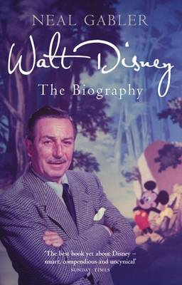 Walt Disney: The Biography by Neal Gabler