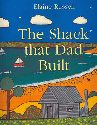 The Shack That Dad Built by Elaine Russell image