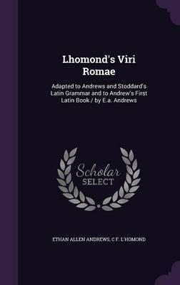 Lhomond's Viri Romae by Ethan Allen Andrews