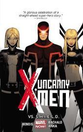 Uncanny X-men Volume 4: Vs. S.h.i.e.l.d. (marvel Now) by Brian Michael Bendis