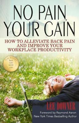 No Pain, Your Gain by Lee Downer