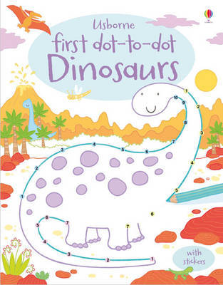 First Dot-to-Dot Dinosaurs by Sam Taplin