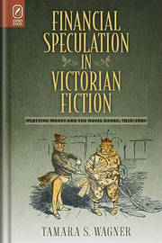 Financial Speculation in Victorian Fiction by Tamara S Wagner image
