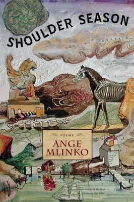 Shoulder Season by Ange Mlinko image