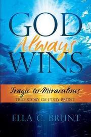 God Always Wins by Ella C. Brunt
