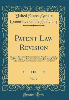 Patent Law Revision, Vol. 2 by United States Senate Committe Judiciary