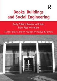 Books, Buildings and Social Engineering by Alistair Black
