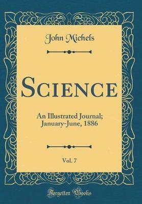 Science, Vol. 7 by John Michels