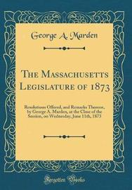 The Massachusetts Legislature of 1873 by George a Marden image