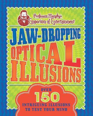Professor Murphy's Jaw-Dropping Optical Illusions by Parragon Books Ltd image