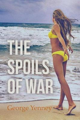 The Spoils of War by George Yenney image
