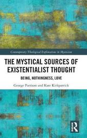 The Mystical Sources of Existentialist Thought by George Pattison