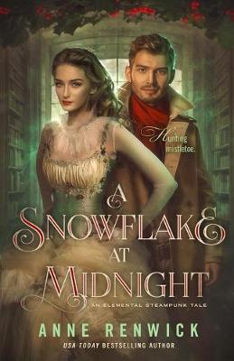 A Snowflake at Midnight by Anne Renwick