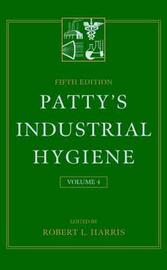 Patty's Industrial Hygiene: v.4 by Frank Arthur Patty image