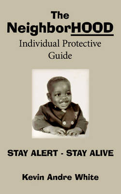 The NeighborHOOD Individual Protective Guide by Kevin Andre White image
