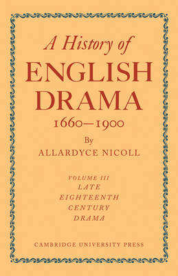 A A History of English Drama 1660-1900: Vol. 3 by Allardyce Nicoll image