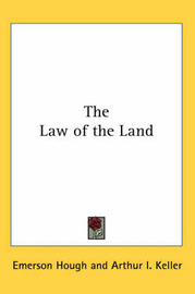 The Law of the Land by Emerson Hough image