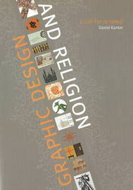 Graphic Design and Religion by Daniel Kantor