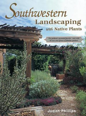 Southwestern Landscaping with Native Plants by Judith Phillips image