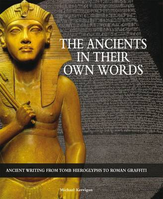 The Ancients in Their Own Words by Michael Kerrigan image