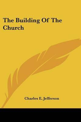 The Building of the Church by Charles E Jefferson image