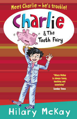 Charlie and the Tooth Fairy by Hilary McKay