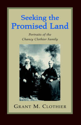 Seeking the Promised Land by Grant M. Clothier