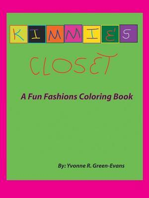 Kimmie's Closet: A Fun Fashions Coloring Book by Yvonne Green-Evans image