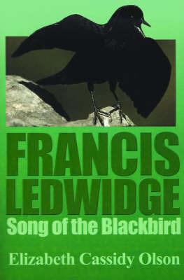 Francis Ledwidge: Song of the Blackbird by Elizabeth Cassidy Olson