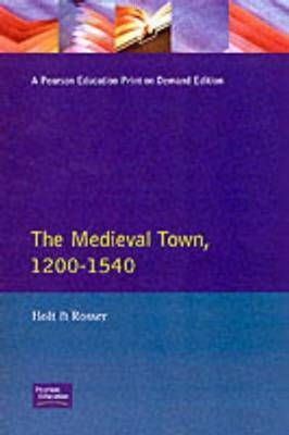 The Medieval Town in England 1200-1540 by Richard Holt image