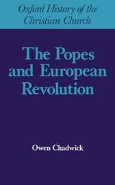The Popes and European Revolution by Owen Chadwick image
