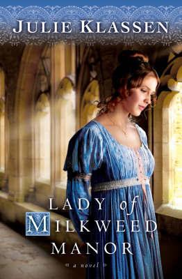 Lady of Milkweed Manor by Julie Klassen image