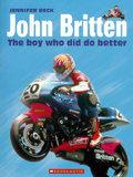 John Britten: The Boy Who Did Do Better by Jennifer Beck