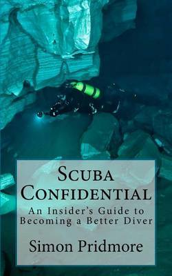 Scuba Confidential by Simon Pridmore