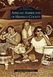 African Americans of Henrico County by Brenda Dabney Nichols