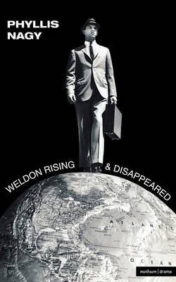 """""""Weldon Rising"""" and """"Disappeared"""" by Phyllis Nagy"""