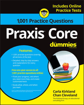 1,001 Praxis Core Practice Questions For Dummies with Online Practice by Carla C Kirkland