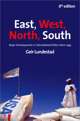 East, West, North, South: Major Developments in International Politics Since 1945 by Geir Lundestad image