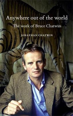 Anywhere out of the World by Jonathan Chatwin