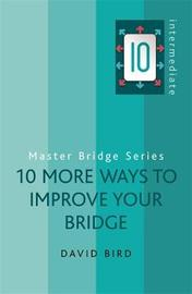 10 More Ways to Improve Your Bridge by David Bird image